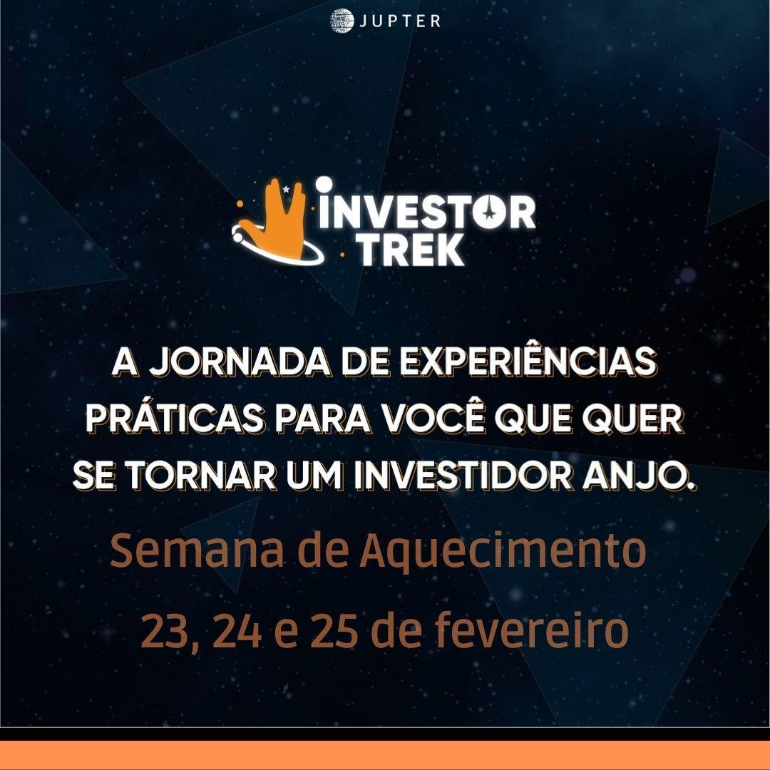 Resumo da Semana de Aquecimento do Investor Trek