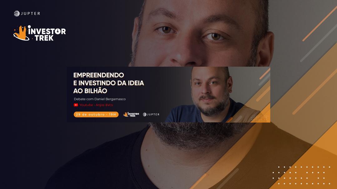Empreendendo e Investindo da Ideia ao Bilhão - Entrevista com Daniel Bergamasco